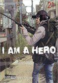 I AM A HERO 21 - 9788467926958 - KENGO HANAZAWA