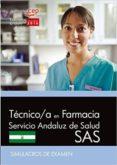TÉCNICO/A EN FARMACIA. SERVICIO ANDALUZ DE SALUD (SAS). SIMULACROS DE EXAMEN - 9788468168258 - VV.AA.