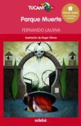 PARQUE MUERTE - 9788468312958 - FERNANDO LALANA