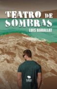teatro de sombras (ebook)-luis barallat-9788468693958
