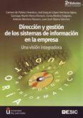 DIRECCION Y GESTION DE LOS SISTEMAS DE INFORMACION EN LA EMPRESA: UNA VISION INTEGRADORA (2ª ED.) - 9788473564458 - VV.AA.