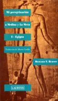 MI PEREGRINACION A MEDINA Y LA MECA: I, EGIPTO (2ª ED.) - 9788475843858 - RICHARD F. BURTON