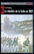 LA REBELION DE LA INDIA EN 1857 - 9788476006658 - F. W. RAWDING