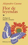 FLOR DE LEYENDAS; POESIA - 9788476400258 - ALEJANDRO CASONA