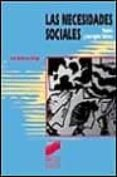 las necesidades sociales: teorias y conceptos basicos-luis ballester brage-9788477386858