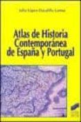 ATLAS DE HISTORIA CONTEMPORANEA DE ESPAÑA Y PORTUGAL - 9788477388258 - JULIO LOPEZ-DAVALILLO LARREA