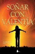 SOÑAR CON VALENTIA - 9788478086658 - ALBERTO VILLOLDO