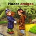 HACER AMIGOS - 9788478698158 - CARMEN SARA FLORIANO