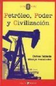PETROLEO, PODER Y CIVILIZACION - 9788478842858 - CARLOS TABLADA