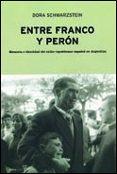 ENTRE FRANCO Y PERON: MEMORIA E IDENTIDAD DEL EXILIO REPUBLICANO ESPAÑOL EN ARGENTINA - 9788484321958 - DORA SCHWARZSTEIN