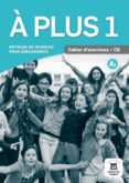 A PLUS 1 - CAHIER D EXERCICES + CD - 9788484437758 - VV.AA.