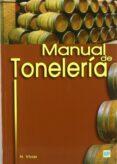 MANUAL DE TONELERIA: DESTINADO A USUARIOS DE TONELES - 9788484762058 - NICOLAS VIVAS