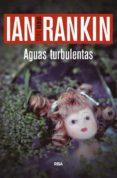 AGUAS TURBULENTAS (SERIE JOHN REBUS 11) - 9788490566558 - IAN RANKIN