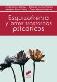 ESQUIZOFRENIA Y OTROS TRASTORNOS PSICÓTICOS - 9788490772058 - VV.AA.