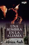UNA SOMBRA EN LA ALJAMA (EBOOK) - 9788491701958 - AFRICA RUH
