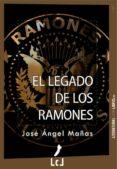 EL LEGADO DE LOS RAMONES (EBOOK) - 9788493903558 - JOSÉ ÁNGEL MAÑAS