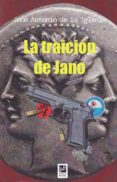 LA TRAICION DE JANO - 9788494507458 - JOSE ANTONIO DE LA IGLESIA