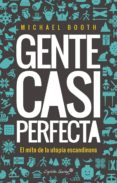 GENTE CASI PERFECTA - 9788494645358 - MICHAEL BOOTH
