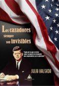 LOS CAZADORES SIEMPRE SON INVISIBLES - 9788494796258 - JULIO HOLGADO GOMEZ