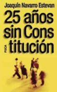 25 AÑOS SIN CONSTITUCION - 9788495440358 - JOAQUIN NAVARRO ESTEVAN
