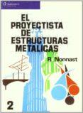PROYECTISTA DE ESTRUCTURAS METALICAS (T. 2) - 9788497321358 - R. NONNAST MANCHON