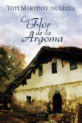 LA FLOR DE LA ARGOMA - 9788497464758 - TOTI MARTINEZ DE LEZEA