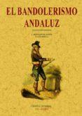 EL BANDOLERISMO: CRIMINOLOGIA DEL CAMPO ANDALUZ (FACSIMIL) - 9788497611558 - CONSTANCIO BERNALDO DE QUIROS