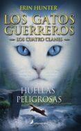 GATOS GUERREROS V: HUELLAS PELIGROSAS - 9788498385458 - ERIN HUNTER