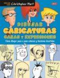 DIBUJAR CARICATURAS CARAS Y EXPRESIONES - 9788498745658 - CHRISTOPHER HART