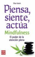 PIENSA, SIENTE, ACTUA - 9788499170558 - VV.AA.