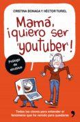 mamá, quiero ser youtuber (ebook)-hector turiel-cristina bonaga-9788499985558