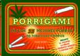 PORRIGAMI: LOS 35 MEJORES PORROS DE TODOS LOS TIEMPOS - 9789089989758 - CHRIS STONE