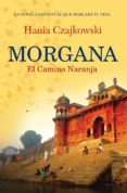 MORGANA. EL CAMINO NARANJA (EBOOK) - 9789502807058 - HANIA CZAJKOWSKI