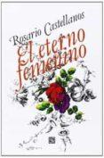EL ETERNO FEMENINO - 9789681609658 - R. CASTELLANOS