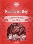 CLASSIC TALES: LEVEL 2: RAINFOREST BOY ACTIVITY BOOK AND PLAY - 9780194239868 - VV.AA.