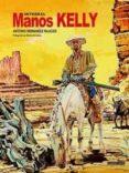 MANOS KELLY - 9781908007568 - ANTONIO HERNANDEZ PALACIOS