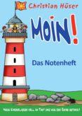Descargador de libros para iphone MOIN! - DAS NOTENHEFT (Spanish Edition)  de CHRISTIAN HÜSER, FRANK FERMATE 9783957226068
