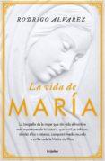 LA VIDA DE MARÍA (EBOOK) - 9786073161268 - RODRIGO ALVAREZ