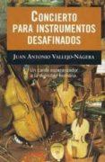 CONCIERTO PARA INSTRUMENTOS DESAFINADOS - 9788408021568 - JUAN ANTONIO VALLEJO-NAGERA
