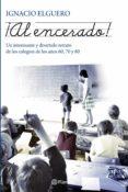¡al encerado! (ebook)-ignacio elguero de olavide-9788408104568