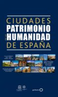 CIUDADES PATRIMONIO DE LA HUMANIDAD DE ESPAÑA - 9788408165668 - VV.AA.