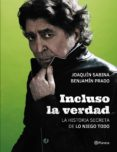 INCLUSO LA VERDAD - 9788408172468 - JOAQUIN SABINA