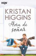 hora de soñar (ebook)-kristan higgins-9788413070568