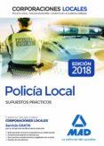 POLICIA LOCAL: SUPUESTOS PRACTICOS - 9788414215968 - JOSE LUIS LOPEZ ALVAREZ