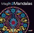MAGIK MANDALAS 2 - 9788415278368 - VV.AA.