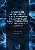 aplicación de un modelo de red neuronal no supervisado a la clasificación de consumidores eléctricos (ebook)-sergio valero verdu-carolina senabre blanes-9788415787068