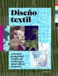 (PE) DISEÑO TEXTIL: ACTIVIDAD PROFESIONAL, ESTUDIOS DE TENDENCIAS Y DESARROLLO DE PROYECTOS - 9788415967668 - MARIE-CHRISTINE NOEL