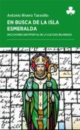 EN BUSCA DE LA ISLA ESMERALDA: DICCIONARIO SENTIMENTAL DE LA CULTURA IRLANDESA - 9788416247868 - ANTONIO RIVERO TARAVILLO