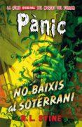 PÁNIC 12: NO BAIXIS AL SOTERRANI - 9788416387168 - R.L. STINE