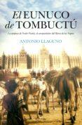 EL EUNUCO DE TOMBUCTÚ - 9788416392568 - ANTONIO LLAGUNO